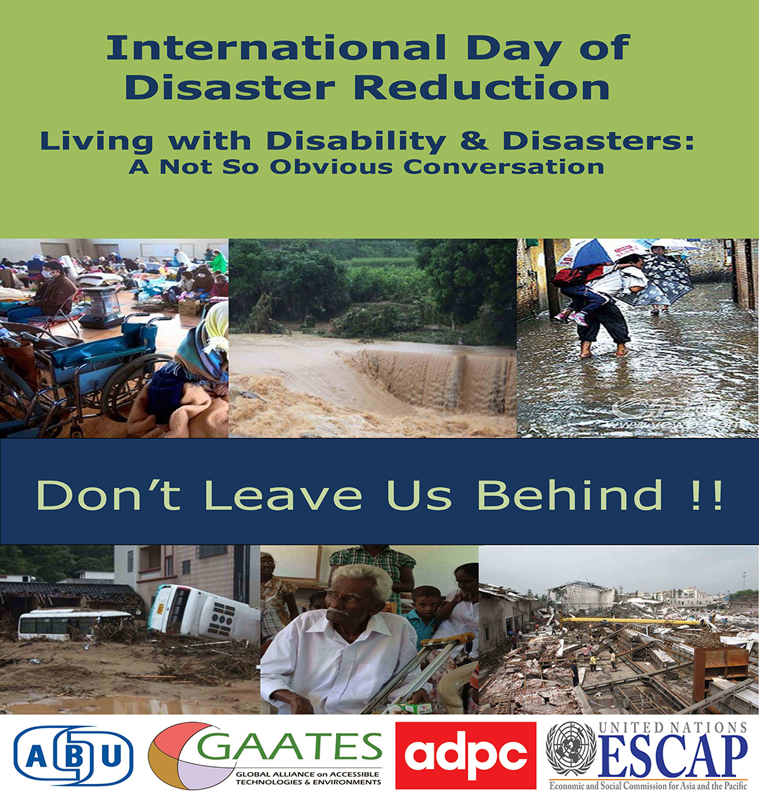 International Day of Disaster Reduction Living with Disability & Disasters: A Not So Obvious Conversation October 13, 2013 Dont leave us behind Poster