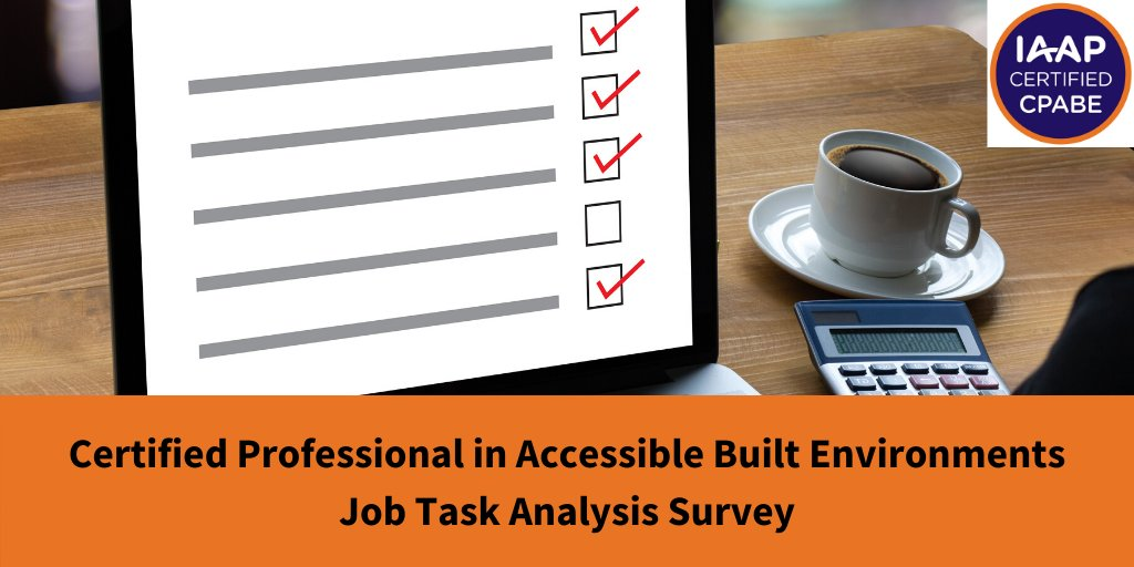 Text Certified Professional in Accessible Built Environments - Job Task Analysis Survey