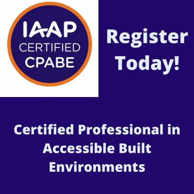 IAAP logo with text register today for the  Certified Professional in Accessible Built Environments (CPABE) Levels