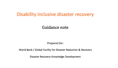 Text Disability inclusive disaster recovery Guidance note Prepared for: World Bank / Global Facility for Disaster Reduction & Recovery Disaster Recovery Knowledge Development