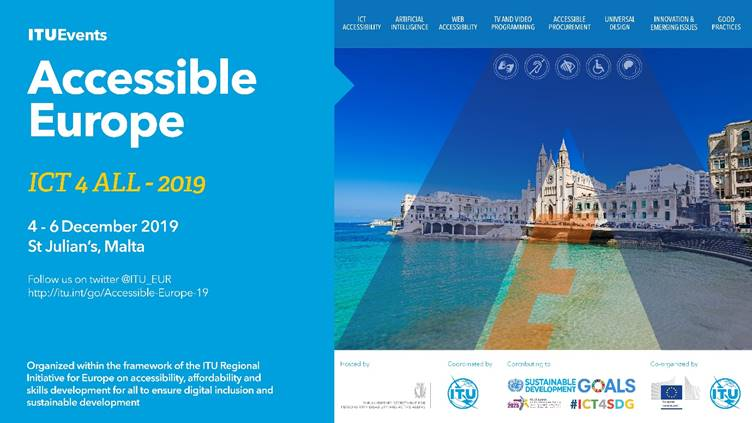 "Regional Forum for Europe on ""Accessible Europe: ICT 4 ALL"" that will take place in St. Julian's, Malta from 4 to 6 December"